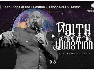 Bishop Paul Morton sermon - faith