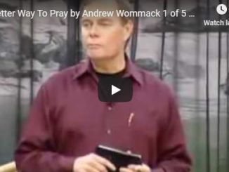 Andrew Wommack - Better Way To Pray