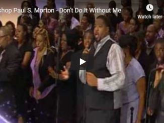 Bishop Paul Morton - Don't Do It Without Me