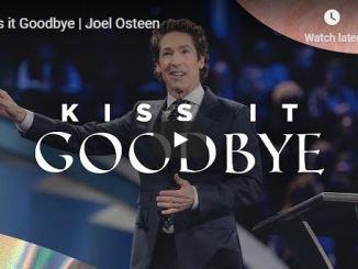 Joel Osteen Message - Kiss it Goodbye