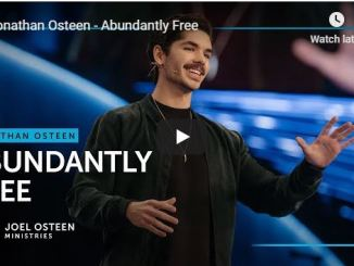 Jonathan Osteen sermon - Abundantly Free