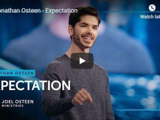 Jonathan Osteen sermon - Expectation