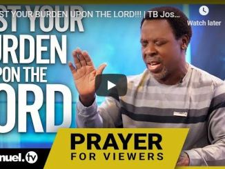 TB Joshua Sermon - Cast Your Burden Upon The Lord