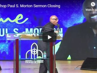 "Bishop Paul Morton - ""Sermon Closing"""