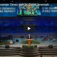 "Message: David Jeremiah - ""Is the Coronavirus in Bible Prophecy"""