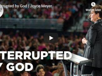 Joyce Meyer Message - Interrupted by God