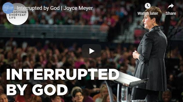 Joyce Meyer Message - Interrupted by God