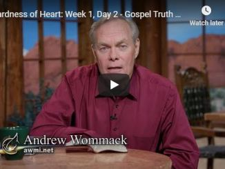 Andrew Wommack Sermon - Hardness of Heart