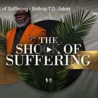 "Sermon: Bishop TD Jakes - ""The Shock of Suffering"" April 5 2020"