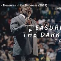 "Sermon: Bishop TD Jakes - ""Treasures in the Darkness"""
