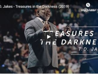 Bishop TD Jakes Sermon - Treasures in the Darkness