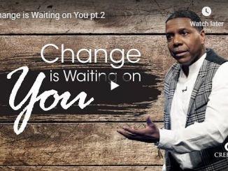 Creflo Dollar Sermon - Change is Waiting on You