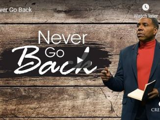Creflo Dollar Sermon - Never Go Back - April 13 2020