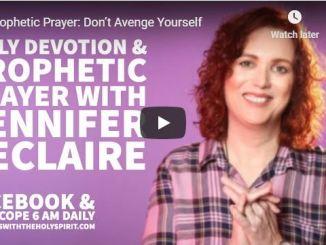 Jennifer Leclaire Prophetic Prayer - Don't Avenge Yourself