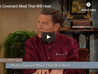 Kenneth Copeland Sermon - The Covenant Meal That Will Heal