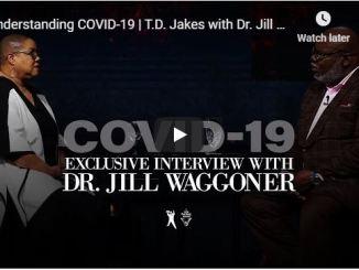 TD Jakes & Dr Jill Waggoner Message - Understanding COVID-19