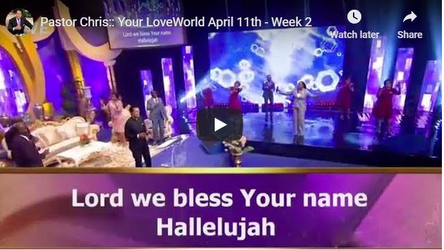 Pastor Chris Your LoveWorld April 11 2020