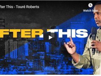 Pastor Touré Roberts Sermon - After This