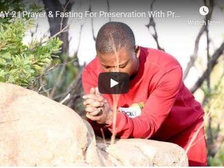 Prayer & Fasting For Preservation With Prophet Shepherd Bushiri