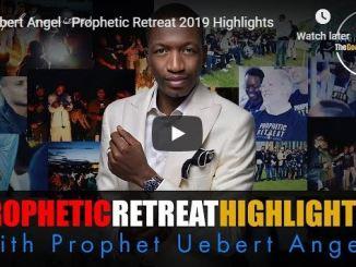 Prophet Uebert Angel - Prophetic Retreat 2019 Highlights