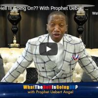 Sermon: Prophet Uebert Angel - What the Hell Is Going On?