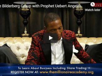 Prophet Uebert Angel - The Bilderberg Group