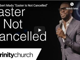 Robert Madu Sermon - Easter Is Not Cancelled