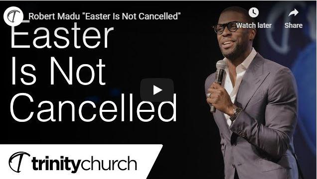 Robert Madu Sermon - Easter Is Not Cancelled