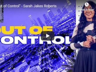 Sarah Jakes Roberts Sermon - Out of Control