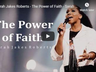 Sarah Jakes Roberts Sermon - The Power of Faith