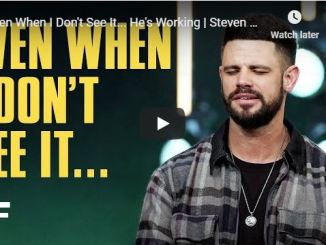 Steven Furtick Sermon - Even When I Don't See It... He's Working