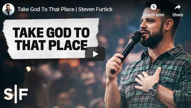 Steven Furtick Sermon - Take God To That Place