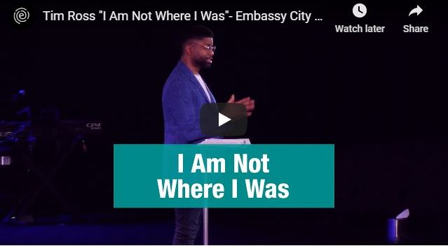 Tim Ross Sermon - I Am Not Where I Was