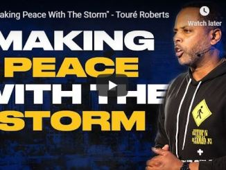 Touré Roberts Sermon - Making Peace With The Storm
