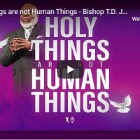 "Bishop TD Jakes Sermon - ""Holy Things are not Human Things"" May 2020"