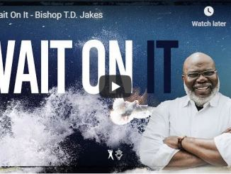 Bishop TD Jakes Sermon - Wait On It - May 17 2020