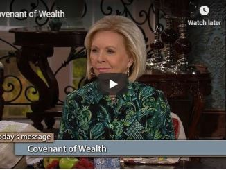Gloria Copeland Message - Covenant of Wealth - May 2020