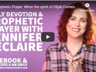 Jennifer Leclaire Message - When the spirit of Elijah Comes - May 2020