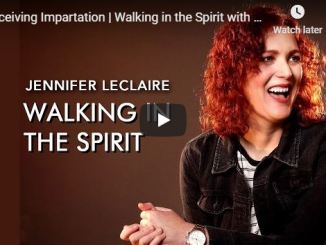 Jennifer Leclaire - Walking in the Spirit - Receiving Impartation