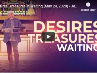 Jesse Duplantis Sermon - Desires: Treasures in Waiting - May 24 2020