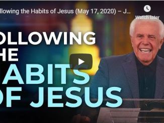 Jesse Duplantis Sermon - Following the Habits of Jesus - May 17 2020