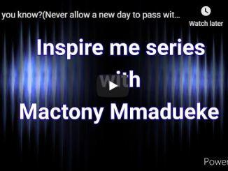 Mactony Mmadueke - Inspire Me Series - May 25 2020