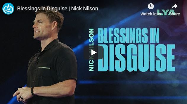Nick Nilson Sermon - Blessings in Disguise - May 21 2020