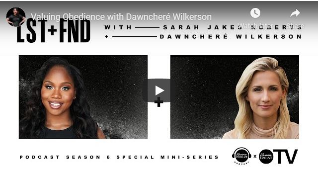 Sarah Jakes Roberts - Valuing Obedience with Dawncheré Wilkerson