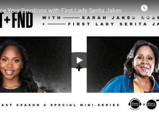 Serita Jakes and Sarah Jakes Roberts - Pace Your Emotions