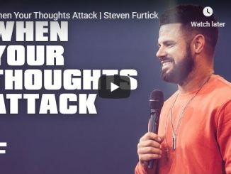 Steven Furtick Sermon - When Your Thoughts Attack