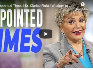 Dr. Clarice Fluitt Message - Appointed Times - June 10 2020