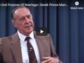 Derek Prince Sermon - The End Purpose Of Marriage - June 2020