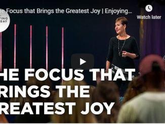 Joyce Meyer Message - The Focus That Brings Greatest Joy - June 2020