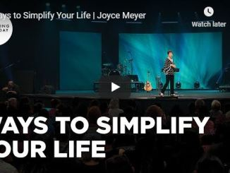 Joyce Meyer Message - Ways to Simplify Your Life - June 2020